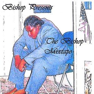 Image for 'Bishop Presents The Bishop Mixtape'
