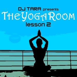 Image for 'DJ Tara : The Yoga Room Lesson Two'
