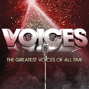Image for 'Voices: The Greatest Voices Of All Time'