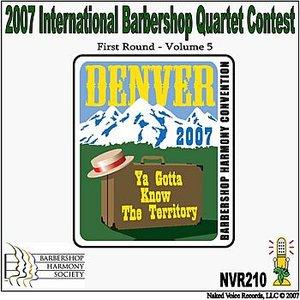 Image for '2007 International Barbershop Quartet Contest - First Round - Volume 5'