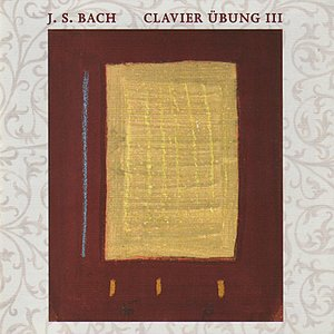 Image for 'Bach: Clavier Übung III'