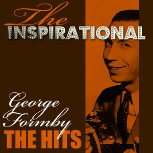 Image for 'The Inspirational George Formby - The Hits'