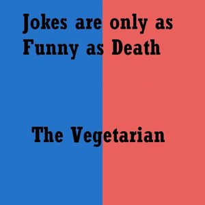 Image for 'Jokes are Only as Funny as Death'