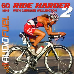 Image for 'Ride Harder 2 - With Chrissie Wellington - A 60 Minute Turbo Training, Indoor Training or Spin Bike Session'