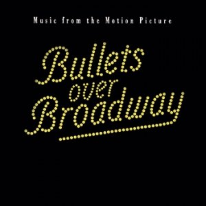 "Image for '""BULLETS OVER BROADWAY"" SOUNDTRACK'"