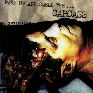 Image for 'Wake Up And Smell The... Carcass'