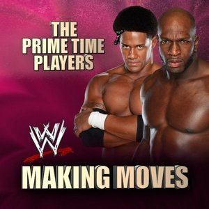 Image for 'WWE: Making Moves (The Prime Time Players) - Single'