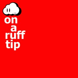Image for 'on a ruff tip'