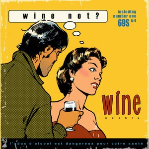 Image for 'Wine Not?'