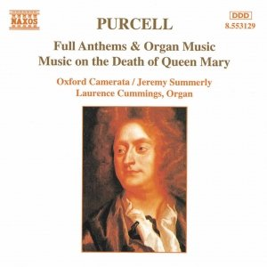 Imagem de 'PURCELL: Full Anthems / Music on the Death of Queen Mary'
