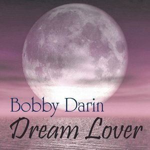 Image for 'Dream Lover - The Best of Bobby Darin'
