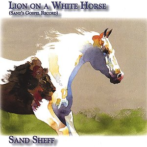 Image for 'Lion on a White Horse (Sand's Gospel Record)'