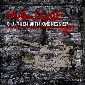 Immagine per 'Kill Them With Kindness EP'
