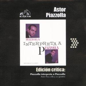 Image for 'Edición Crítica: Piazzolla Interpreta A Piazzolla'