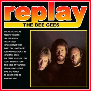 Image for 'Replay: the Bee Gees'