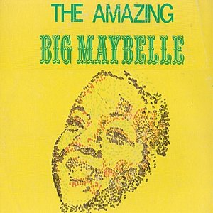 Image for 'The Amazing Big Maybelle'