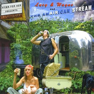 Image for 'Lucy & Wayne and The Amairican Stream'