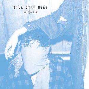 Immagine per 'I'll Stay Here'