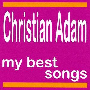 Bild für 'Christian Adam : My Best Songs'