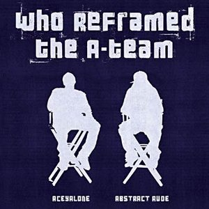 Image for 'Who Reframed The A-Team'