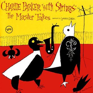 Image for 'Charlie Parker With Strings: The Master Takes'
