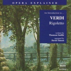 Image for 'Opera Explained: VERDI - Rigoletto (Smillie)'