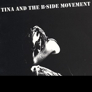 Image for 'Tina and the B-Side Movement'