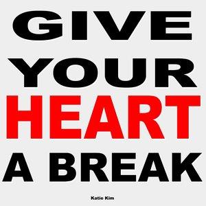 Imagem de 'Give Your Heart a Break'