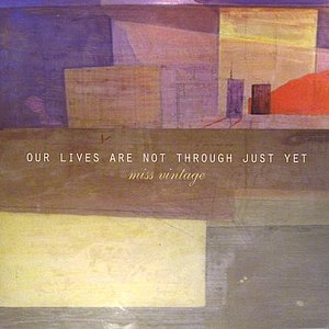 Image for 'Our Lives Are Not Through Just Yet'