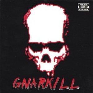 Immagine per 'GNARKILL!'