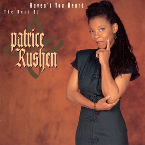 Image for 'Haven't You Heard: The Best of Patrice Rushen'
