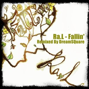 Image for 'Ra.L - Fallin' Remixed By DreamSQuare'