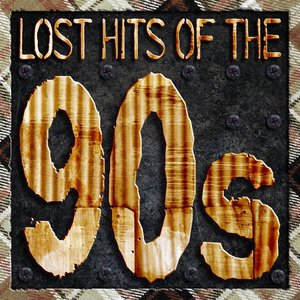 Image for 'Lost Hits Of The 90's (All Original Artists & Versions)'