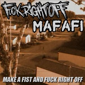 Image for 'Make A Fist And Fuck Right Off'