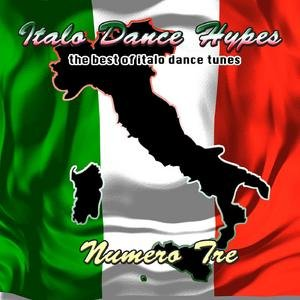 Image for 'Italo Dance Hypes Numero Tre - The Best Of Italo Dance Tunes'