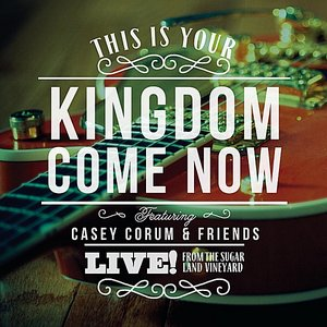 Image for 'This Is Your Kingdom Come Now'