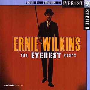 Image for 'The Everest Years: Ernie Wilkins'