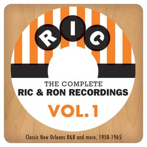 Image for 'The Complete Ric & Ron Recordings, Vol. 1: Classic New Orleans R&B And More, 1958-1965'