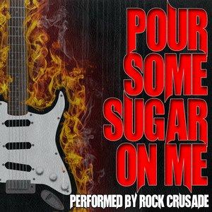 Immagine per 'Pour Some Sugar On Me'