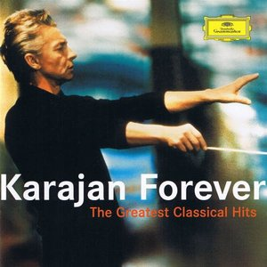 Image for 'Karajan Forever: The Greatest Classical Hits'