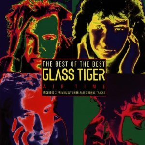 Image for 'Air Time: The Best of Glass Tiger'