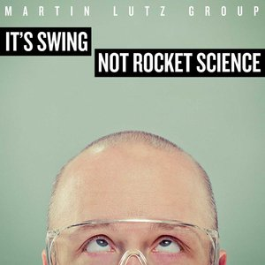 Image for 'It's Swing - Not Rocket Science!'