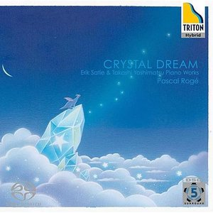 Image for 'Crystal Dream Erik Satie & Takashi Yoshimatsu Piano Works'
