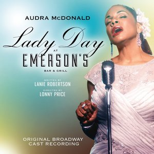 Image for 'Lady Day at Emerson's Bar & Grill (Original Broadway Cast Recording)'