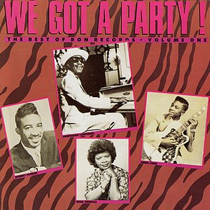 Image for 'We Got A Party: Best Of Ron Records, Volume One'
