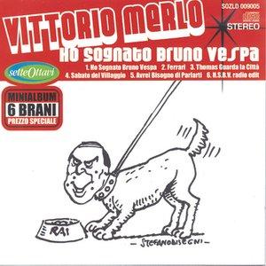 Image for 'Ho sognato Bruno Vespa'
