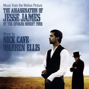 Bild för 'Music From The Motion Picture The Assassination Of Jesse James By The Coward Robert Ford'