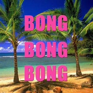 Immagine per 'Bong Bong Bong'