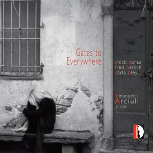 Image for 'Gates to Everywhere (Music by Chick Corea, Fred Hersch, Carla Bley)'