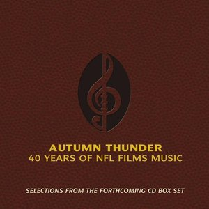 Immagine per 'Selections from Autumn Thunder: 40 Years of NFL Films Music'